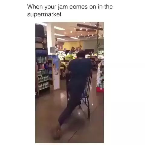 When u jam comes on in supermarket